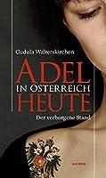 Adel in Oesterreich heute: Der verborgene Stand