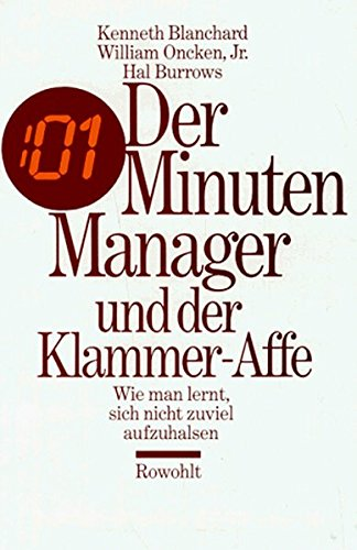 Blanchard Ken,Oncken William,Burrows Hal, Der Minuten-Manager und der Klammer-Affe