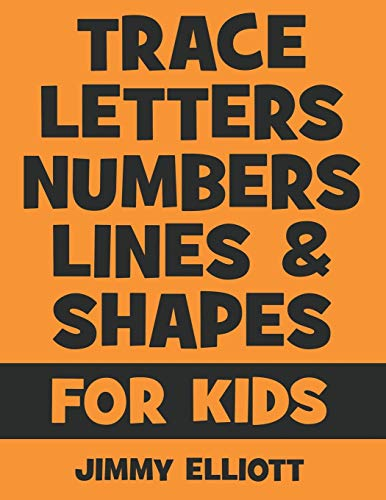 Trace Letters Numbers Lines And Shapes: Fun With Numbers And Shapes - BIG NUMBERS - Kids Tracing Activity Books - My First Toddler Tracing Book - Orange Edition