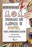 101 jogos de lápis e papel: Para aprender e curtir (Portuguese Edition)