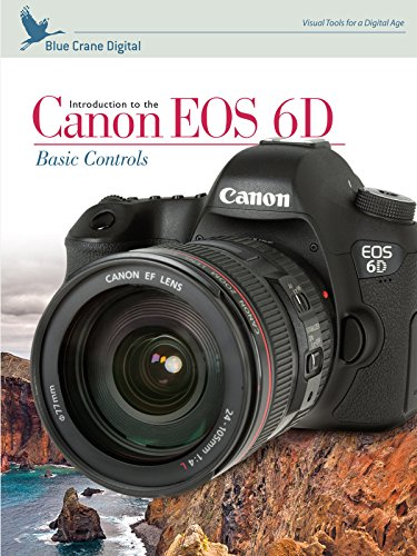 Introduction to the Canon EOS 6D: Basic Controls