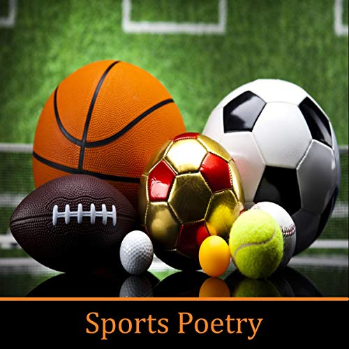 Sports Poetry                   By:                                                                                                                                 Henry Newbolt,                                                                                        Arthur Conan Doyle,                                                                                        Daniel Sheehan,                   and others                          Narrated by:                                                                                                                                 Ghizela Rowe,                                                                                        Richard Mitchley                      Length: 42 mins     Not rated yet     Overall 0.0