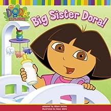 Big Sister Dora! (Dora the Explorer) by Nickelodeon (3-Jan-2006) Paperback