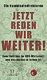 Jetzt reden wir weiter!: Neue Beiträge zur DDR-Wirtschaft und was daraus zu lernen ist
