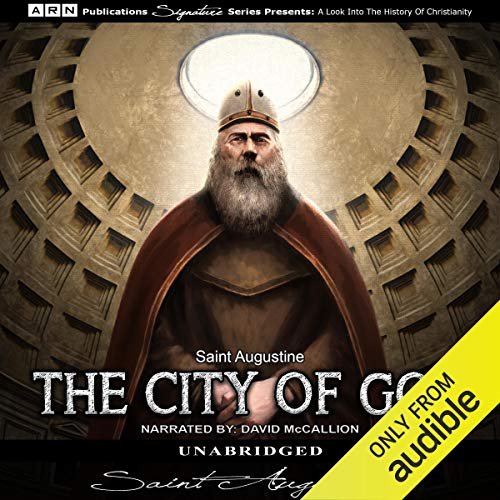 The City of God                   By:                                                                                                                                 Saint Augustine                               Narrated by:                                                                                                                                 David McCallion                      Length: 46 hrs and 32 mins     1 rating     Overall 4.0