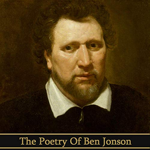 The Poetry of Ben Jonson                   By:                                                                                                                                 Ben Jonson                               Narrated by:                                                                                                                                 Richard Mitchley,                                                                                        Ghizela Rowe,                                                                                        Gideon Wagner                      Length: 1 hr     Not rated yet     Overall 0.0