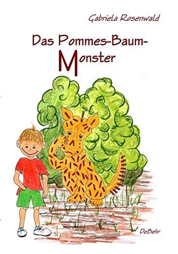 Das Pommes-Baum-Monster: Ein humorvoller Lesespaß für die ganze Familie