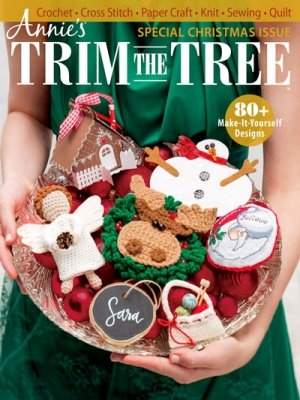 Annie's Trim the Tree Special Christmas Issue 2017 and Free Embellishments!