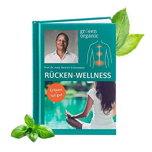 gröeen organic Rücken-Wellness Fibel von Prof. Dr. med. Dietrich Grönemeyer – gegen Rückenschmerzen mit Tipps, Tricks und Übungen zur Unterstützung von Muskeln, Faszien und Wohlbefinden