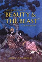 """Meanings Of """"beauty And The Beast"""": A Handbook"""