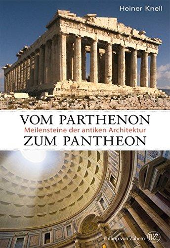 Vom Parthenon zum Pantheon- Meilensteine antiker Architektur: Meilensteine der antiken Architektur