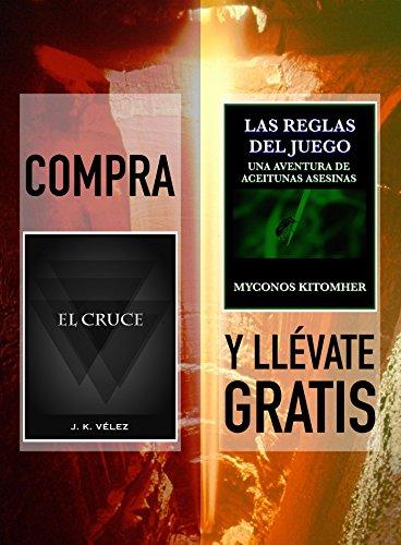 Compra EL CRUCE y llévate gratis LAS REGLAS DEL JUEGO, UNA AVENTURA DE ACEITUNAS ASESINAS
