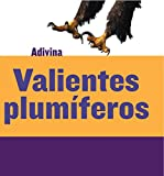 Valientes plumíferos (Feathered and Fierce): Águila (Bald Eagle) (Adivina (Guess What))