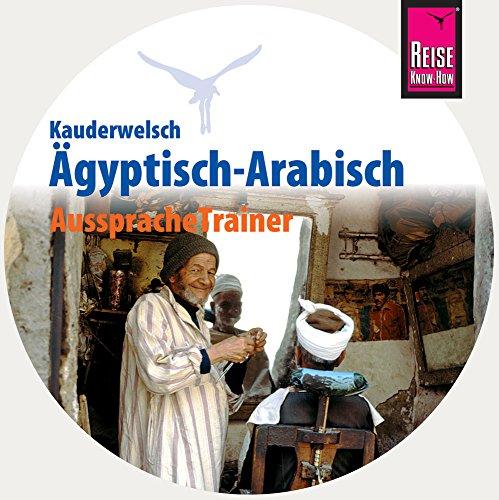 AusspracheTrainer Ägyptisch-Arabisch (Audio-CD): Reise Know-How Kauderwelsch-CD
