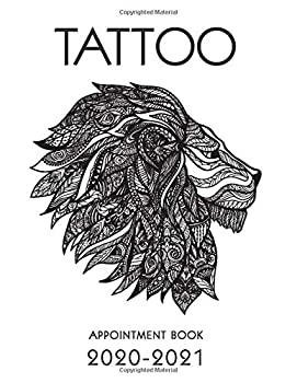 Tattoo Appointment Book 2020-2021  12 Months DATED Calendar | Daily & Hourly Planner | 8AM - 8PM | 30 Minutes Slots | Includes Alphabetical Client Tracking Book | Lion Head Cover