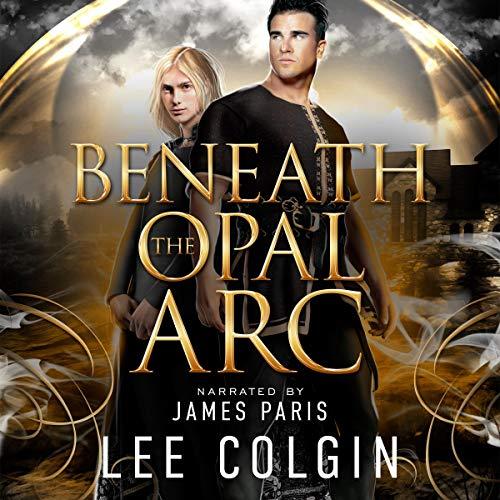 Beneath the Opal Arc Audiobook By Lee Colgin cover art