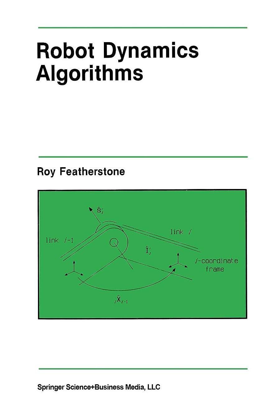 バスト品赤ちゃんRobot Dynamics Algorithms (The Springer International Series in Engineering and Computer Science)