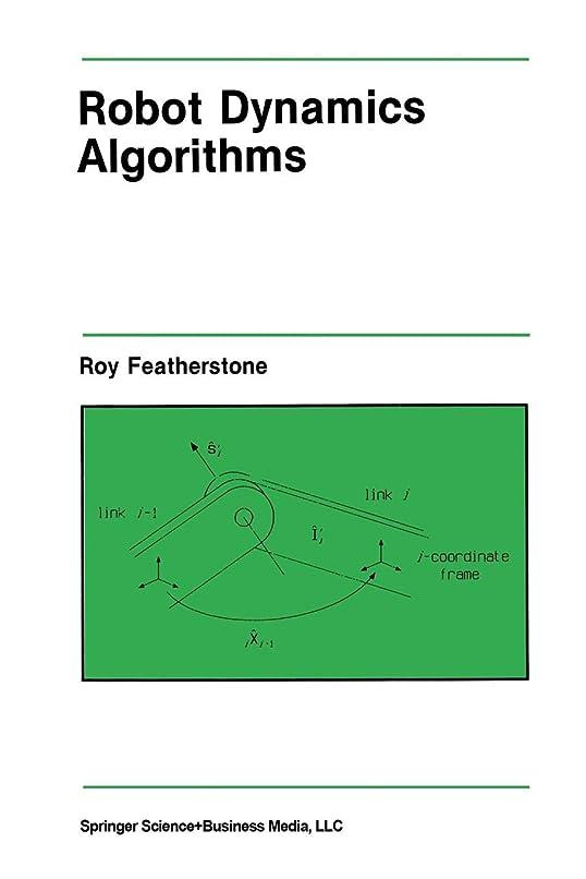アジア人識別重くするRobot Dynamics Algorithms (The Springer International Series in Engineering and Computer Science)