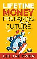 Lifetime Money: Preparing for the Future