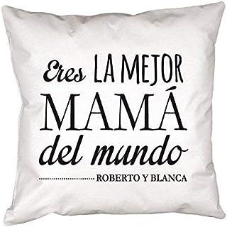 Regalo Personalizable para Madres: cojín con la Frase 'Eres la Mejor mamá del Mundo' y Personalizado con la Firma o Frase Que tú Quieras.