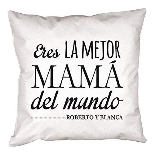 Regalo Personalizable para Madres: cojín con la Frase Eres la Mejor mamá del Mundo y Personalizado con la Firma o Frase Que tú Quieras.
