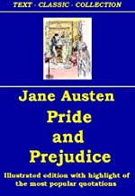 Pride and Prejudice [The illustrated edition with highlight of the most popular quotes] (TEXT-CLASSIC-COLLECTION Book 614) (English Edition)