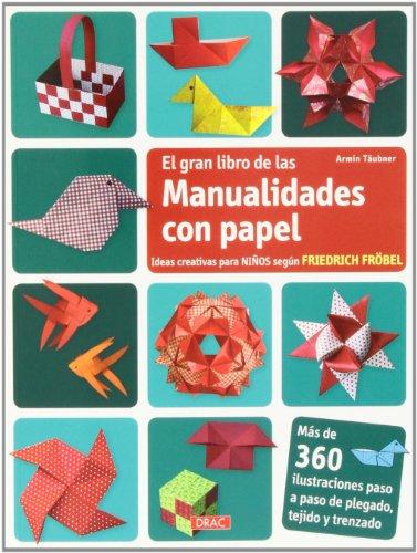 Gran libro de las manualidades con papel,El (Cp - Serie Papel (drac))