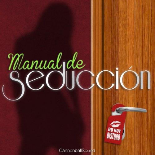Manual de Seducción [Seduction Manual] audiobook cover art