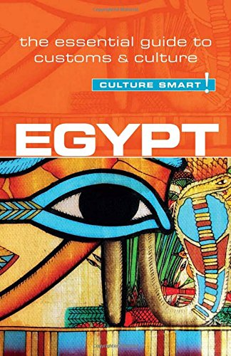 Egypt - Culture Smart!: The Essential Guide to Customs & Culture
