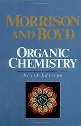 Organic Chemistry, 6th Edition: Robert T. Morrison, Robert N. Boyd