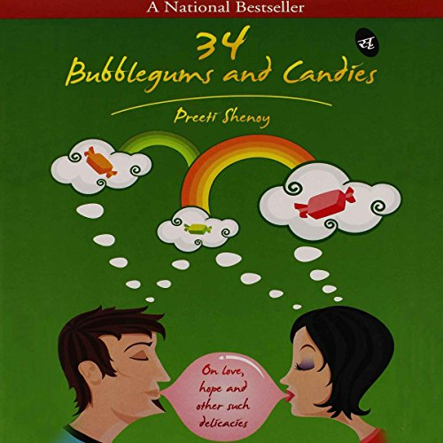 34 Bubblegums & Candies     On love, hope and other such delicacies              By:                                                                                                                                 Preeti Shenoy                               Narrated by:                                                                                                                                 Meetu Chilana                      Length: 3 hrs and 8 mins     1 rating     Overall 5.0