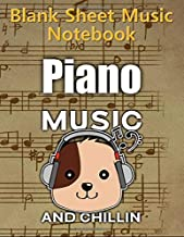 Blank Sheet Music Notebook Piano: Dog Face Music & Chillin 100 Pages 8.5 x 11 blank clef and bass staff paper music manuscript notebook is great for creative musicians, music students or teachers.