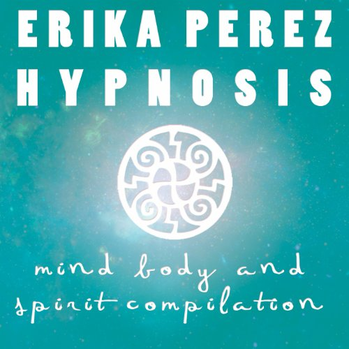 La mente, el Cuerpo, y el Espíritu Colección Española de Hipnosis [Mind, Body, and Spirit Spanish Hypnosis Collection] audiobook cover art