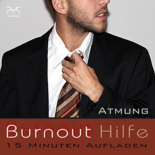 Burnout Hilfe - 15 Minuten Aufladen audiobook cover art