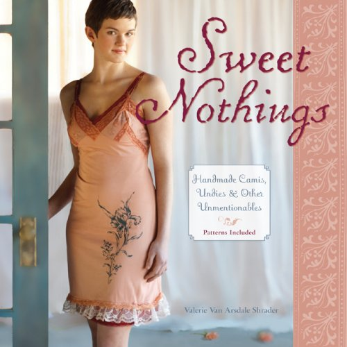 Save %68 Now! Sweet Nothings: Handmade Camis, Undies & Other Unmentionables