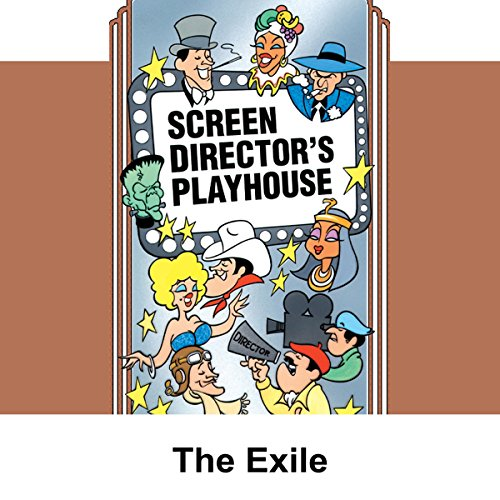 Screen Director's Playhouse: The Exile audiobook cover art