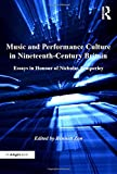 Music and Performance Culture in Nineteenth-Century Britain: Essays in Honour of Nicholas Temperley (Music in Nineteenth-Century Britain)