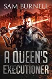 A Queen's Executioner: A Tudor Military Historical Fiction Novel Set in the 16th Century - Mercenary For Hire Book 6