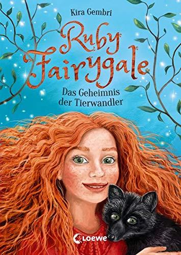 Ruby Fairygale - Das Geheimnis der Tierwandler: Fantasy-Buch für Mädchen und Jungen ab 10 Jahre