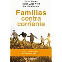 Familias contracorriente. Retos y oportunidades de la familia del siglo XXI (Hacer Familia)