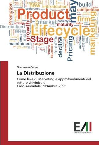 La Distribuzione: Come leva di Marketing e approfondimenti del settore vitivinicolo Caso Aziendale: 'D'Ambra Vini'