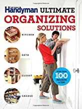 The Family Handyman Ultimate Organizing Solutions (Family Handyman Ultimate Projects)