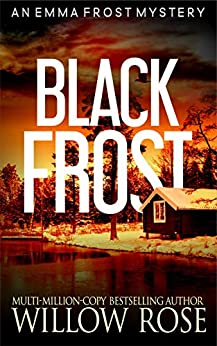 BLACK FROST (Emma Frost Book 13) by [Willow Rose]