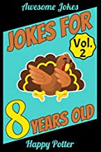 Jokes for 8 Year Olds - Vol. 2: 100 Jokes for Kids, Riddle book for smart kids ages 7-9. Awesome, Silly and Super Funny Jokes - Gift Idea