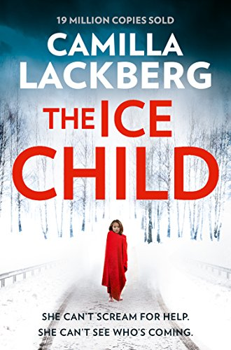 The Ice Child (Patrik Hedstrom and Erica Falck, Book 9) (English Edition) PDF Books