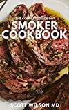 THE COMPLETE GUIDE ON SMOKER COOKBOOK: The Essential And Tasty Recipes and Techniques to Smoke About Everything And Living a Healthy Life (English Edition)