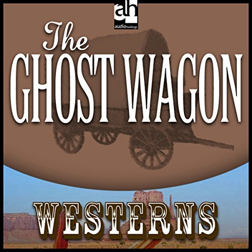 The Ghost Wagon audiobook cover art