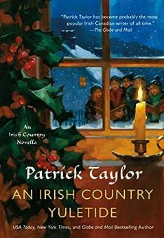 An Irish Country Yuletide: An Irish Country Novella (Irish Country Books Book 16) by [Patrick Taylor]
