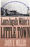 Laura Ingalls Wilder's Little Town: Where History and Literature Meet