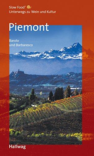 Piemont, Barolo und Barbaresco  Unterwegs zu Wein und Kultur: (Hallwag Gastronomische Reiseführer)